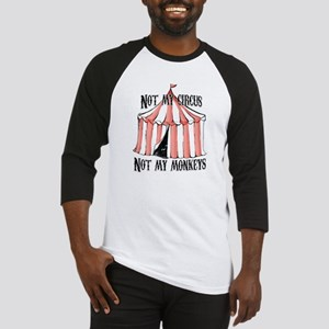 Not my circus Baseball Jersey