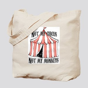 Not my circus Tote Bag