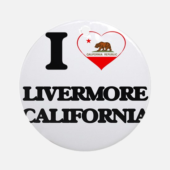 I love Livermore California Ornament (Round)