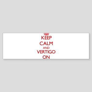 Keep Calm and Vertigo ON Bumper Sticker
