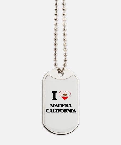 I love Madera California Dog Tags
