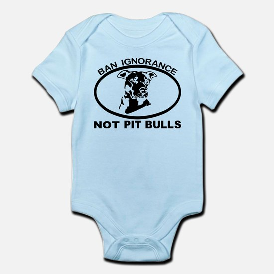 BAN IGNORANCE NOT PIT BULLS Body Suit