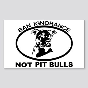 BAN IGNORANCE NOT PIT BULLS Sticker