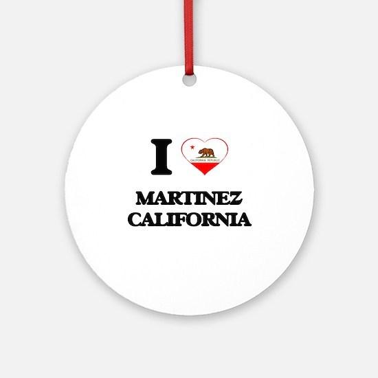 I love Martinez California Ornament (Round)