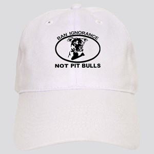 BAN IGNORANCE NOT PIT BULLS Cap