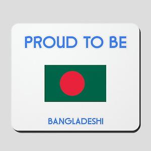 Proud to be Bangladeshi Mousepad