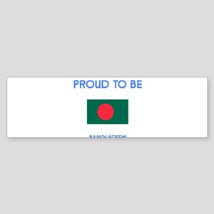 Proud to be Bangladeshi Bumper Sticker