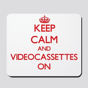 Keep Calm and Videocassettes ON Mousepad