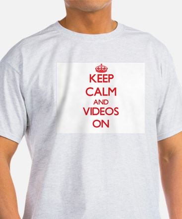 Keep Calm and Videos ON T-Shirt