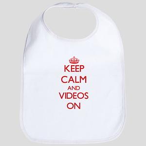 Keep Calm and Videos ON Bib