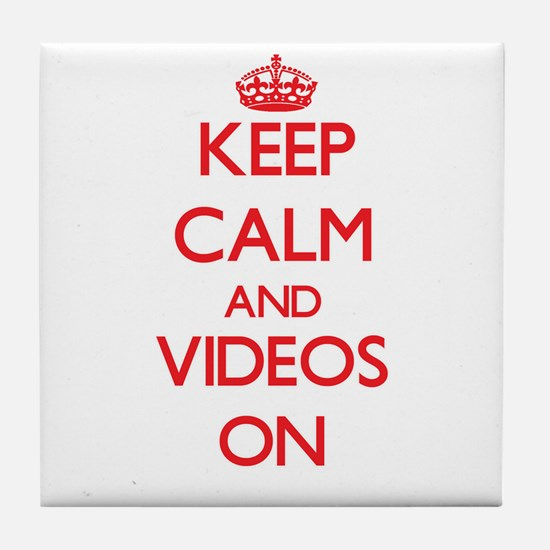 Keep Calm and Videos ON Tile Coaster