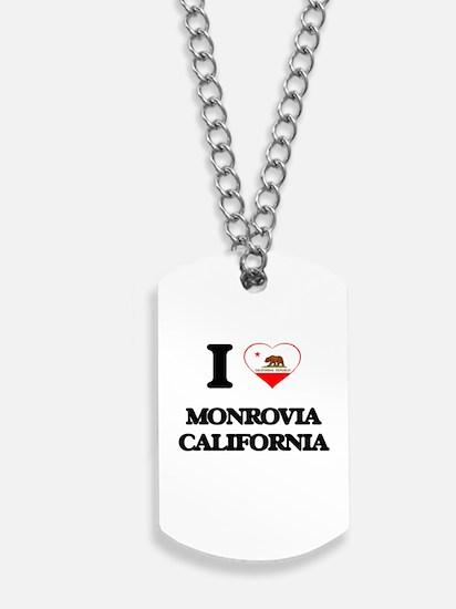 I love Monrovia California Dog Tags