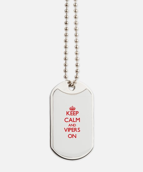 Keep Calm and Vipers ON Dog Tags