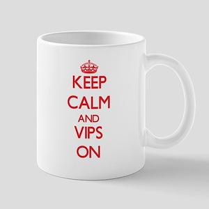 Keep Calm and Vips ON Mugs