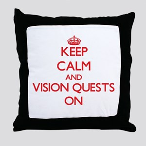 Keep Calm and Vision Quests ON Throw Pillow