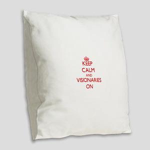 Keep Calm and Visionaries ON Burlap Throw Pillow
