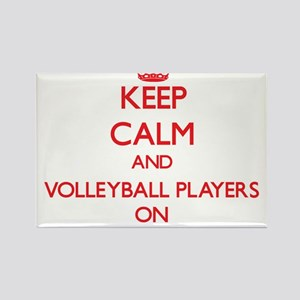 Keep Calm and Volleyball Players ON Magnets