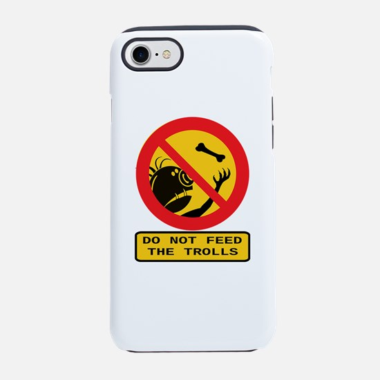 Don't Feed the Trolls iPhone 7 Tough Case