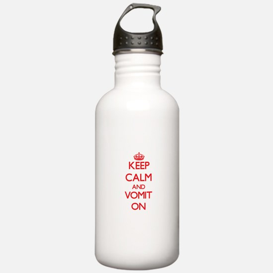 Keep Calm and Vomit ON Water Bottle