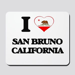 I love San Bruno California Mousepad