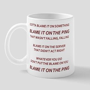 Blame It On The Ping Mug