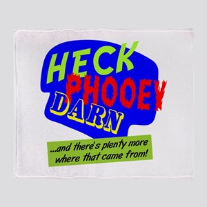 Heck Phooey Darn Throw Blanket