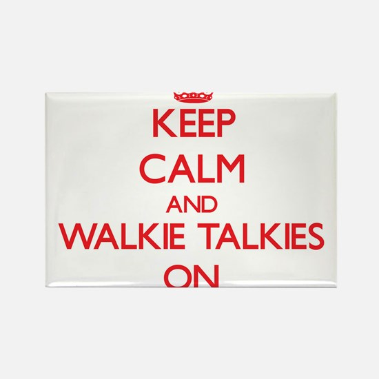Keep Calm and Walkie-Talkies ON Magnets