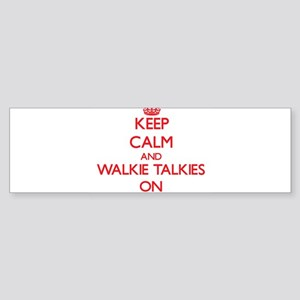 Keep Calm and Walkie-Talkies ON Bumper Sticker