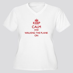Keep Calm and Walking The Plank Plus Size T-Shirt