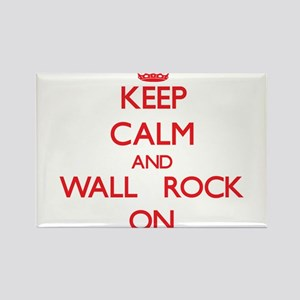 Keep Calm and Wall - Rock ON Magnets