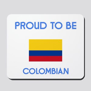 Proud to be Colombian Mousepad