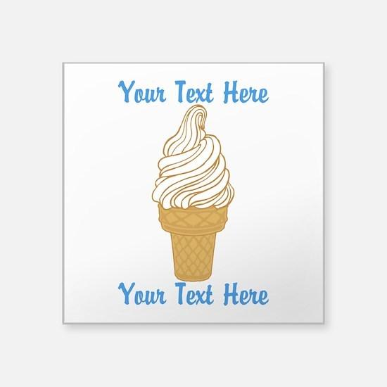 """Personalized Ice Cream Cone Square Sticker 3"""" x 3"""""""