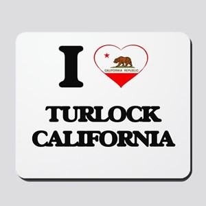 I love Turlock California Mousepad