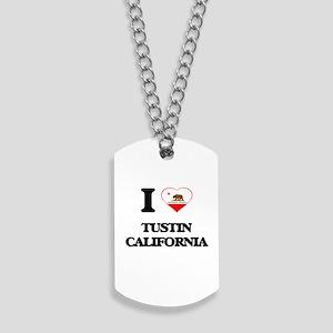 I love Tustin California Dog Tags