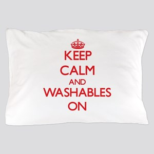 Keep Calm and Washables ON Pillow Case