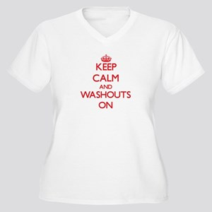 Keep Calm and Washouts ON Plus Size T-Shirt