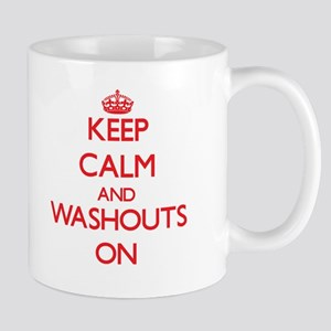 Keep Calm and Washouts ON Mugs