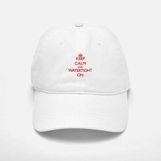 Keep Calm and Watertight ON Baseball Baseball Cap