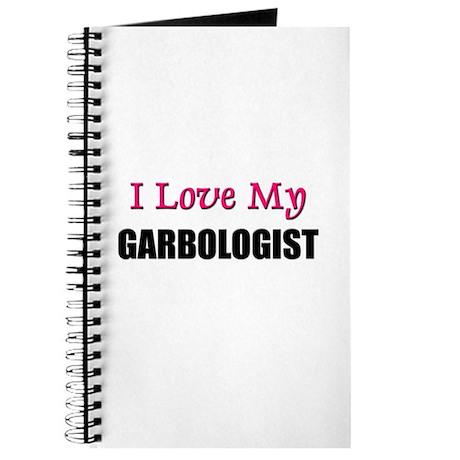 I Love My GARBOLOGIST Journal