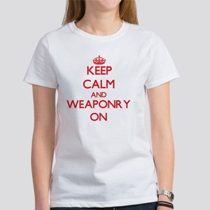 Keep Calm and Weaponry ON T-Shirt