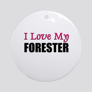 I Love My FORESTER Ornament (Round)