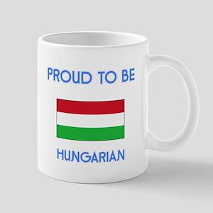 Proud to be Hungarian Mugs