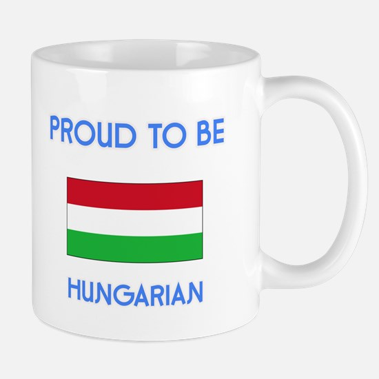 Proud to be Hungarian Mugs