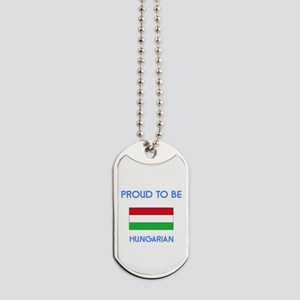 Proud to be Hungarian Dog Tags