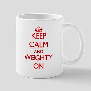 Keep Calm and Weighty ON Mugs