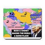 Bush and Cheney Safer World Mousepad