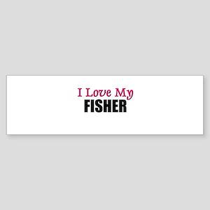 I Love My FISHER Bumper Sticker