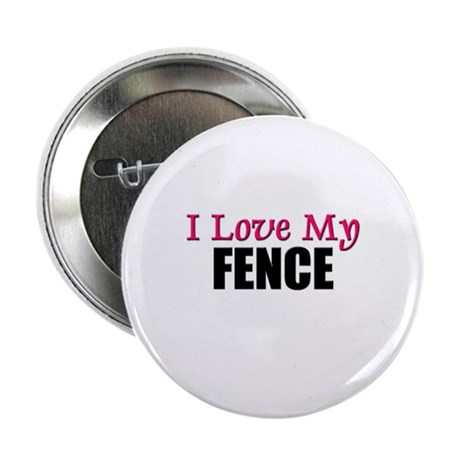 I Love My FENCE Button