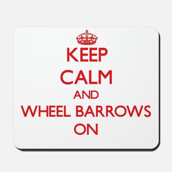 Keep Calm and Wheel Barrows ON Mousepad