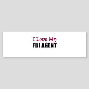 I Love My FBI AGENT Bumper Sticker